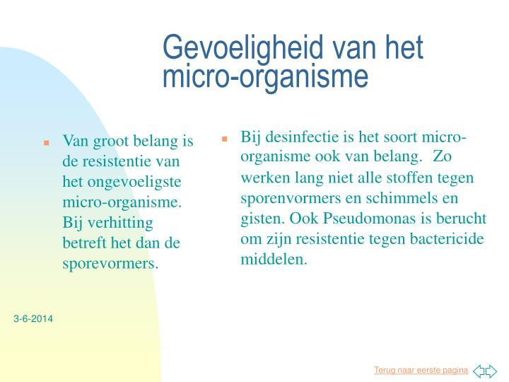 Van groot belang is de resistentie van het ongevoeligste micro-organisme. Bij verhitting betreft het dan de sporevormers.