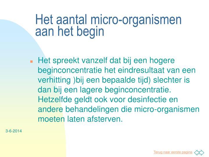 Het aantal micro-organismen aan het begin