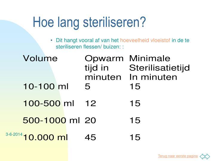 Hoe lang steriliseren?