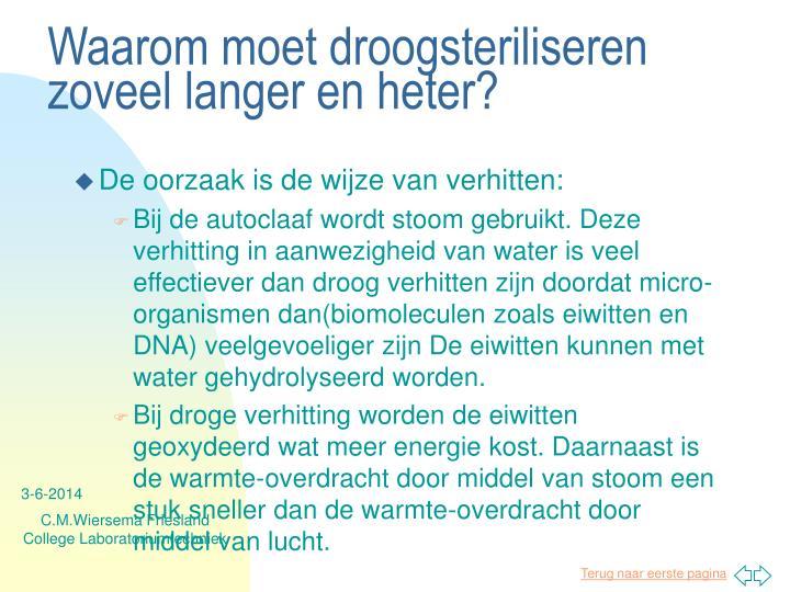 Waarom moet droogsteriliseren zoveel langer en heter?