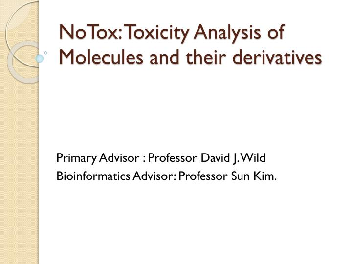 Notox toxicity analysis of molecules and their derivatives l.jpg