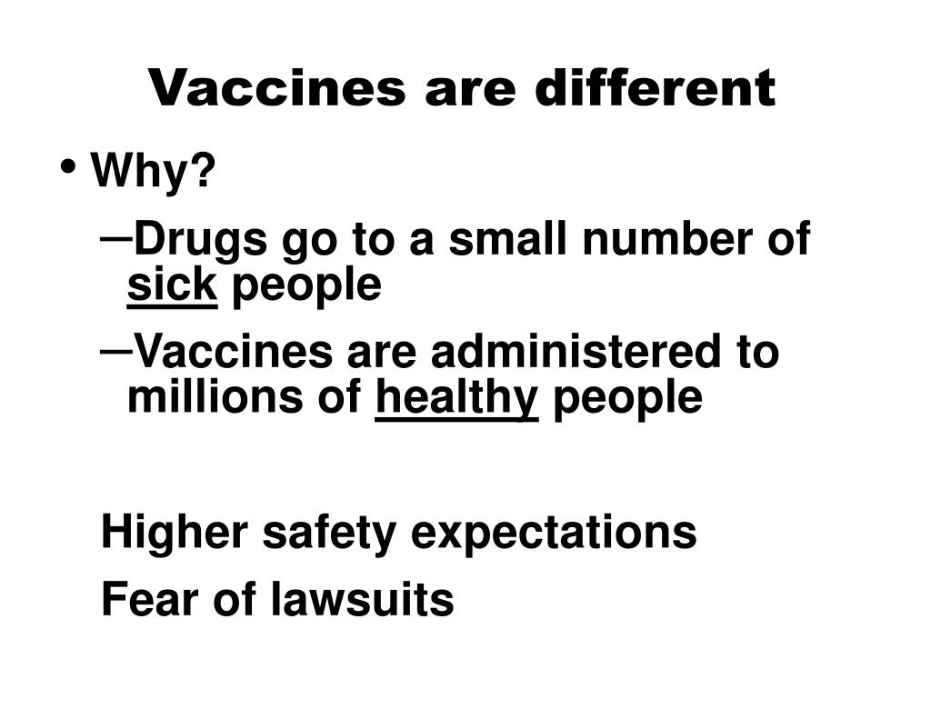 Vaccines are different