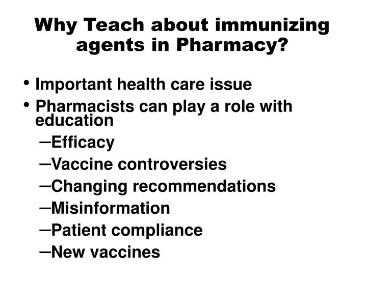 Why teach about immunizing agents in pharmacy