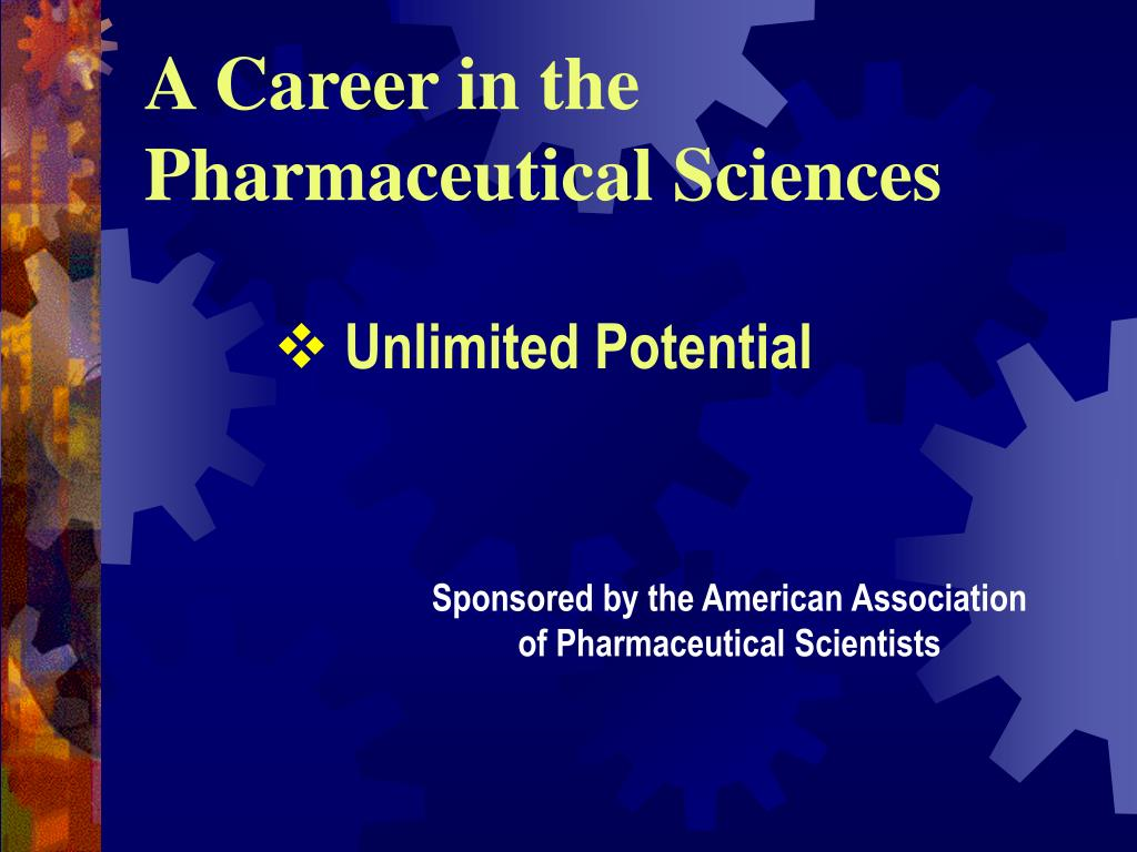 A Career in the Pharmaceutical Sciences