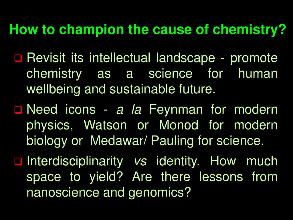 How to champion the cause of chemistry?