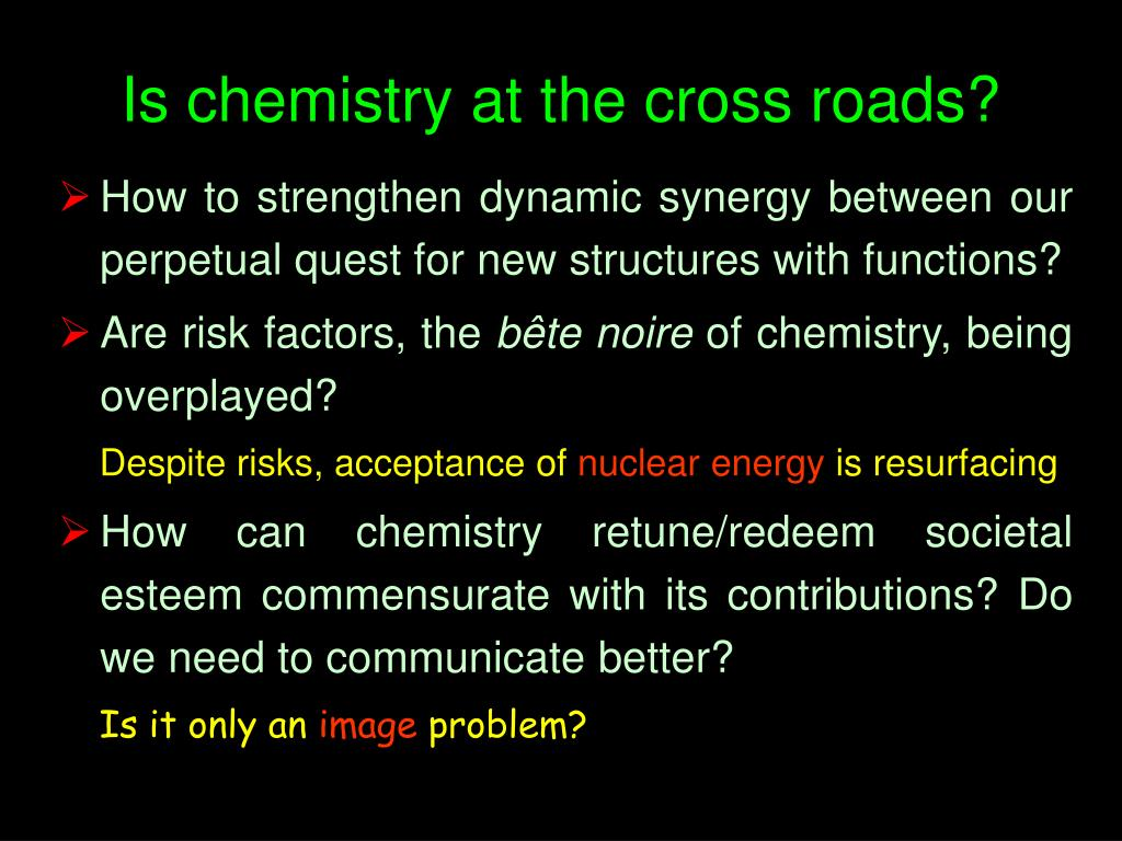Is chemistry at the cross roads?