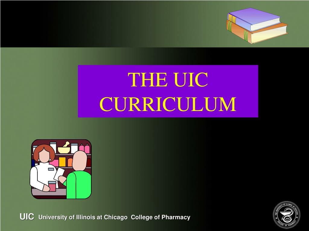THE UIC CURRICULUM
