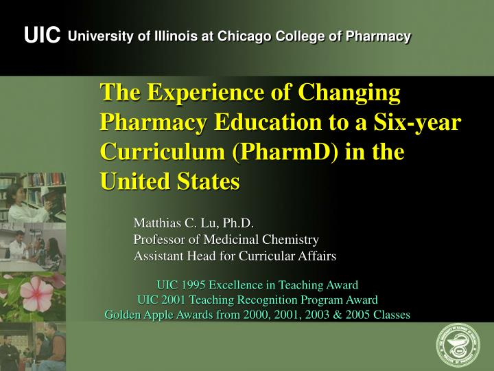 The experience of changing pharmacy education to a six year curriculum pharmd in the united states l.jpg