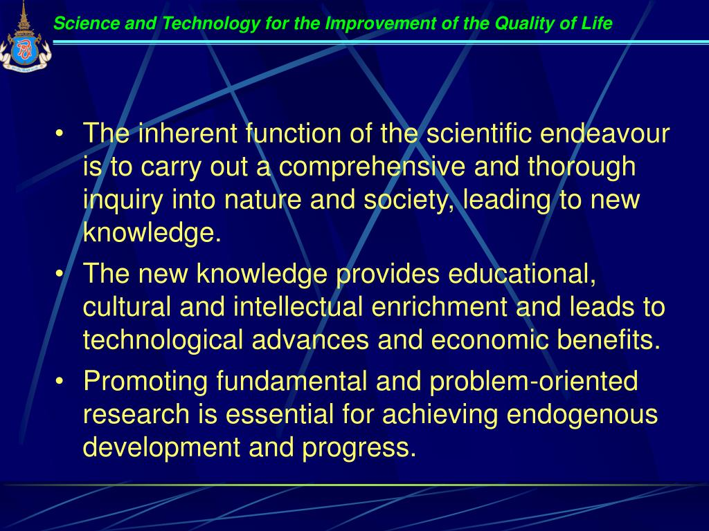 Science and Technology for the Improvement of the Quality of Life