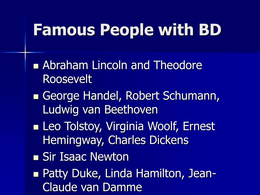 Famous People with BD
