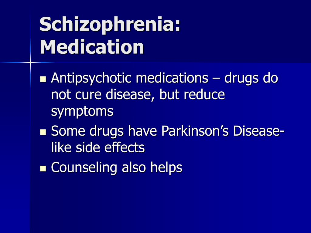 Schizophrenia: Medication