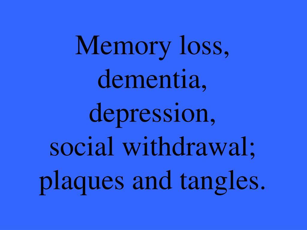 Memory loss,