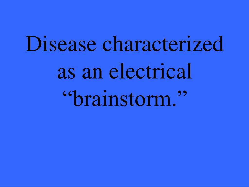 Disease characterized