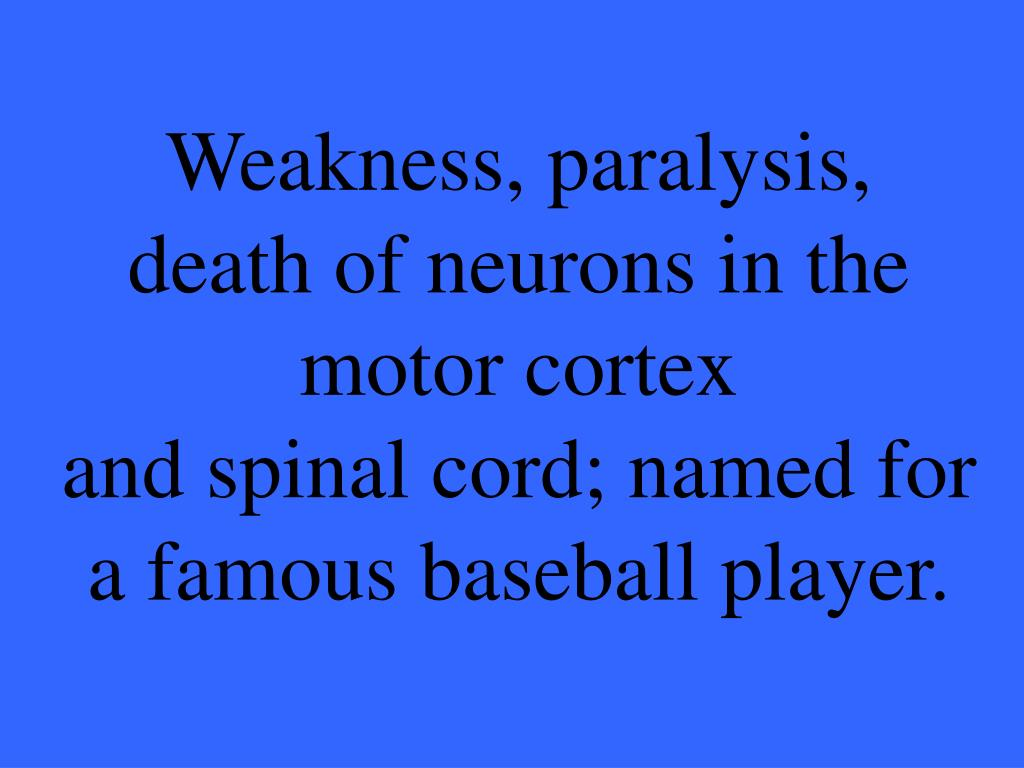 Weakness, paralysis,