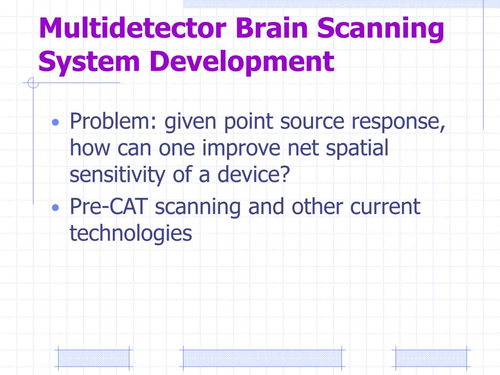 Multidetector Brain Scanning System Development