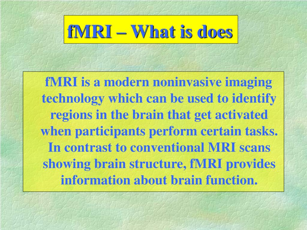 fMRI – What is does