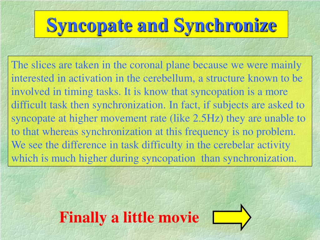 Syncopate and Synchronize