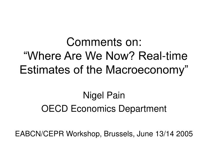 Comments on where are we now real time estimates of the macroeconomy