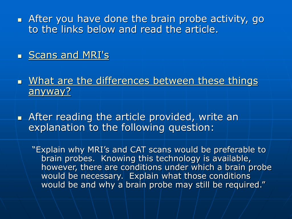 After you have done the brain probe activity, go to the links below and read the article.