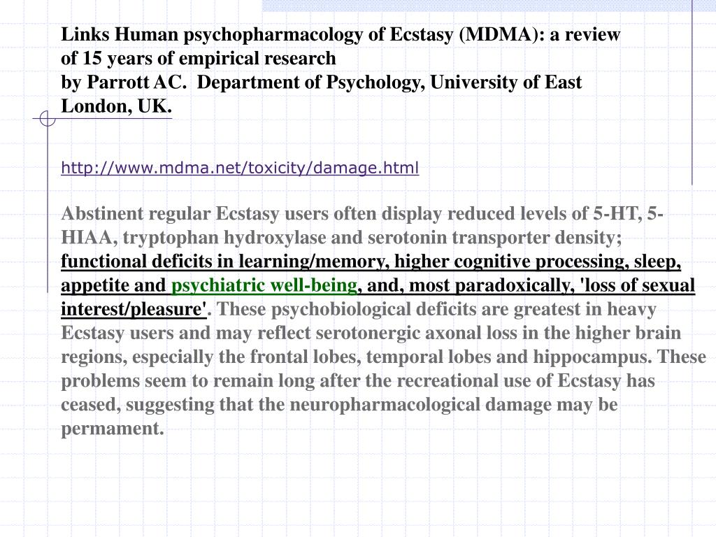 Links Human psychopharmacology of Ecstasy (MDMA): a review of 15 years of empirical research