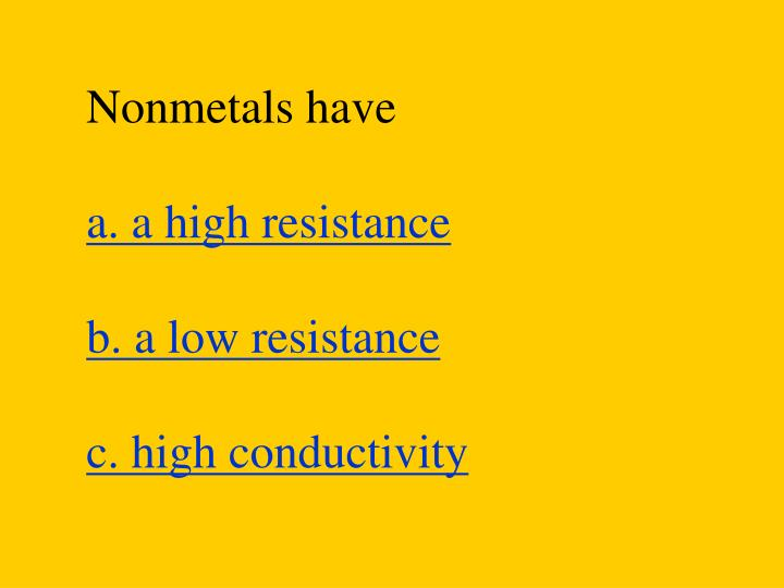 Nonmetals have