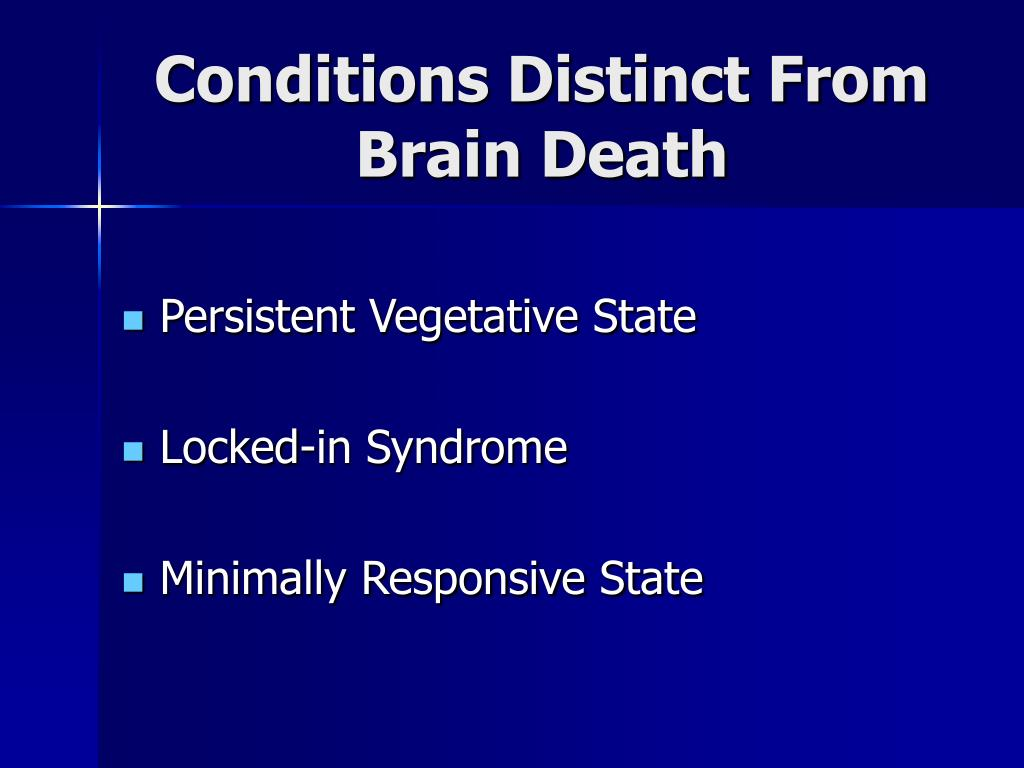 Conditions Distinct From Brain Death