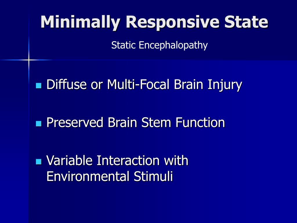 Minimally Responsive State