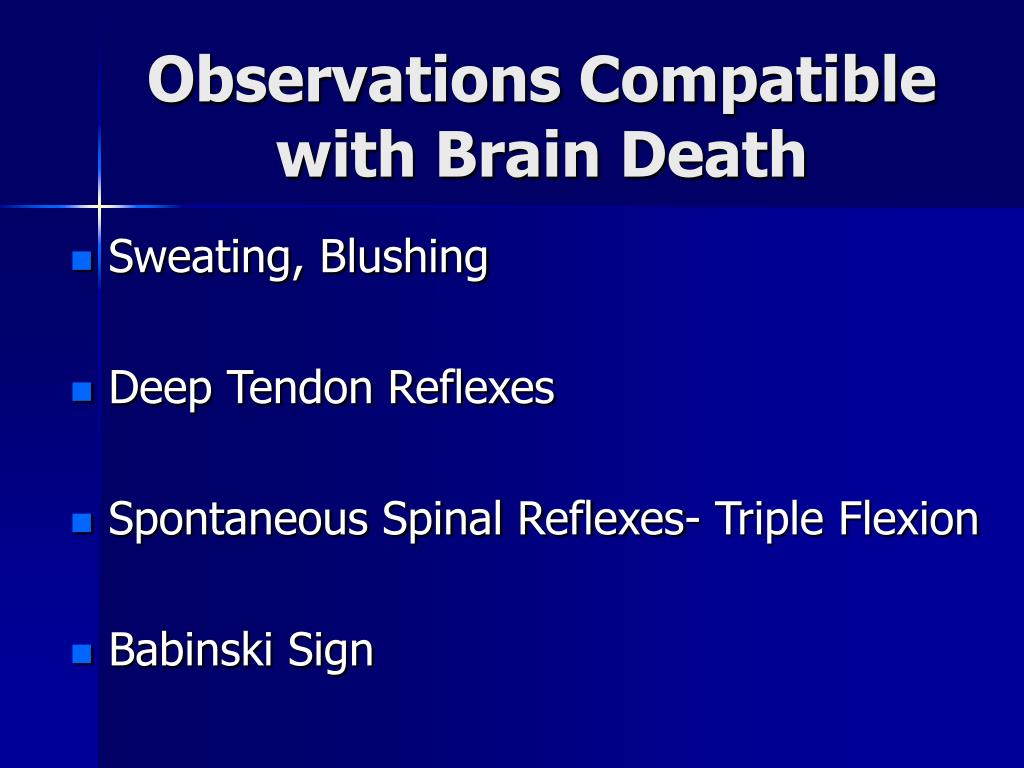 Observations Compatible with Brain Death