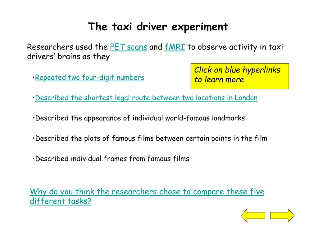 The taxi driver experiment