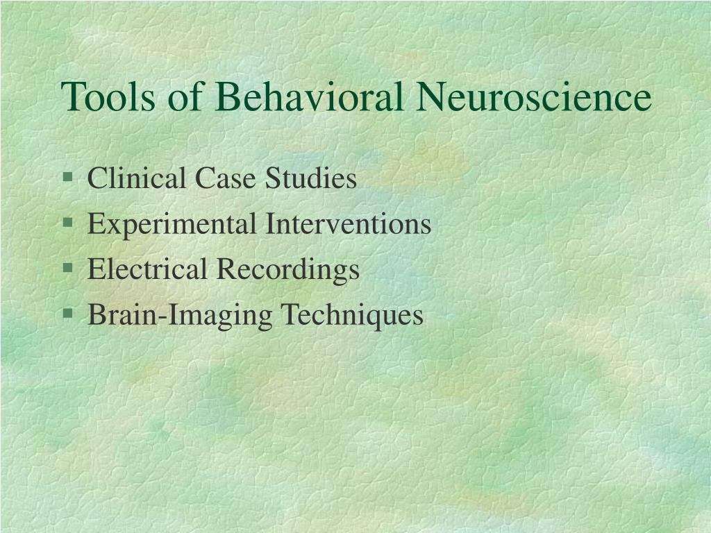 Tools of Behavioral Neuroscience