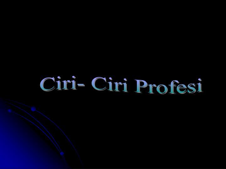 Ciri- Ciri Profesi