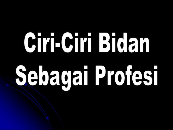 Ciri-Ciri Bidan