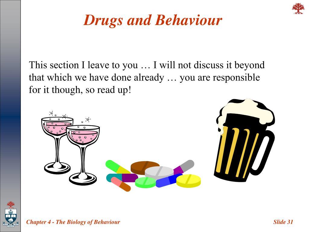 Drugs and Behaviour