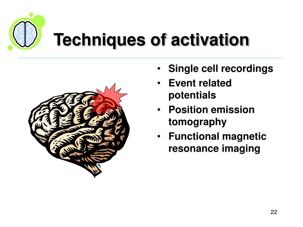 Techniques of activation