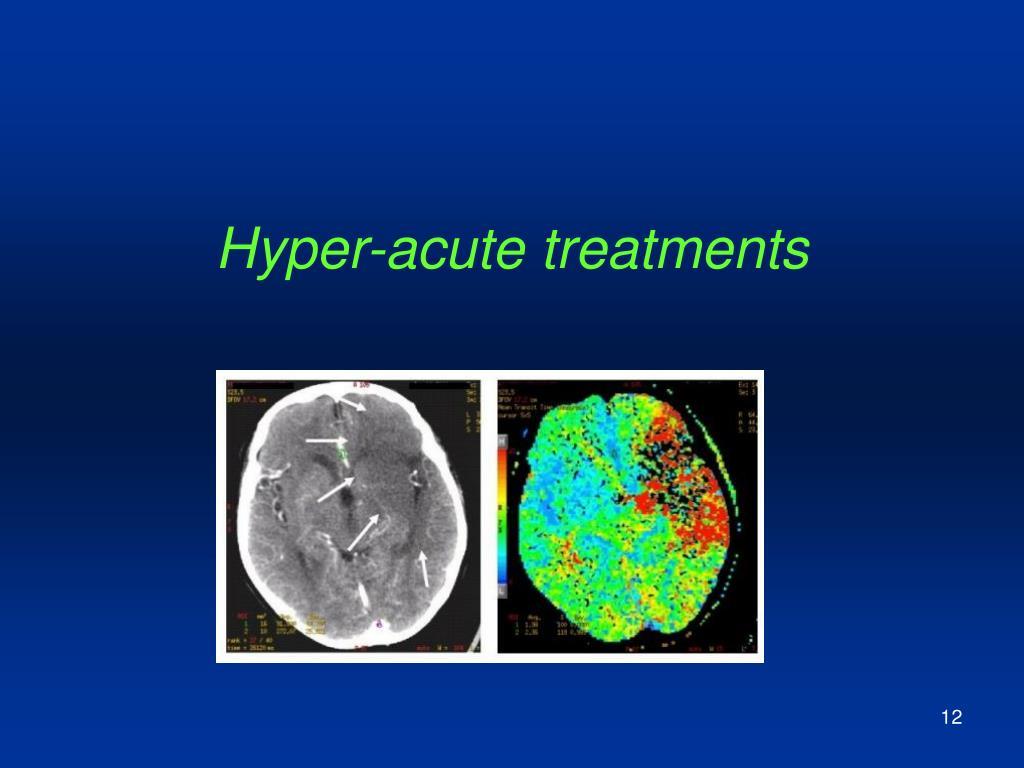 Hyper-acute treatments