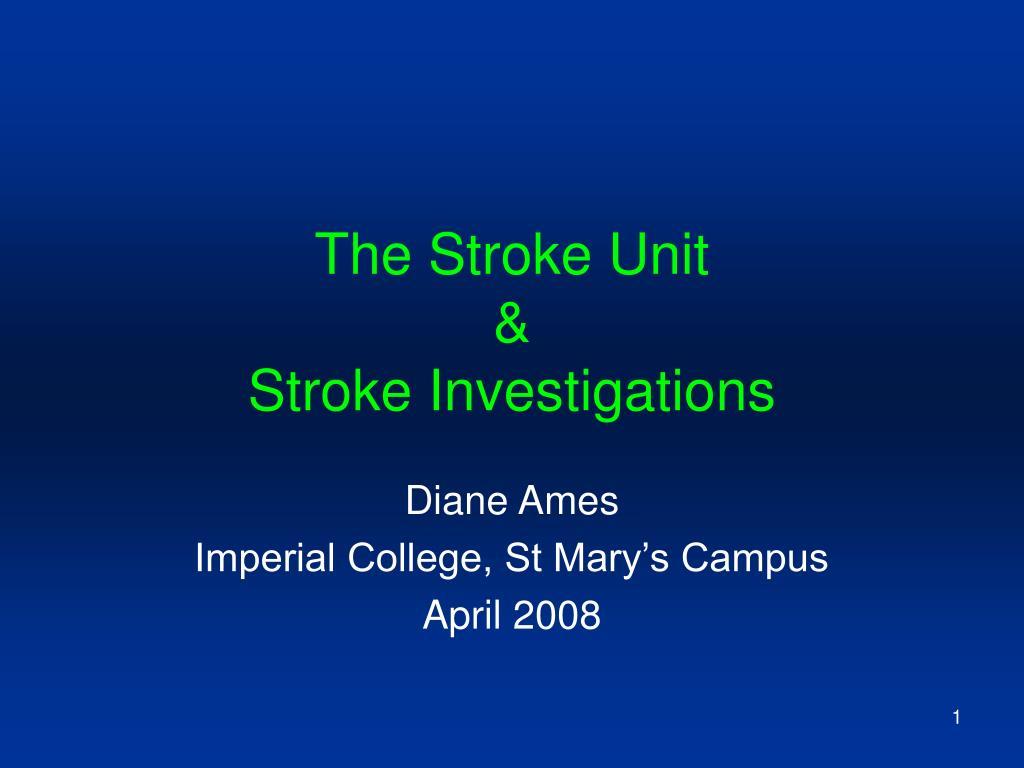 the stroke unit stroke investigations