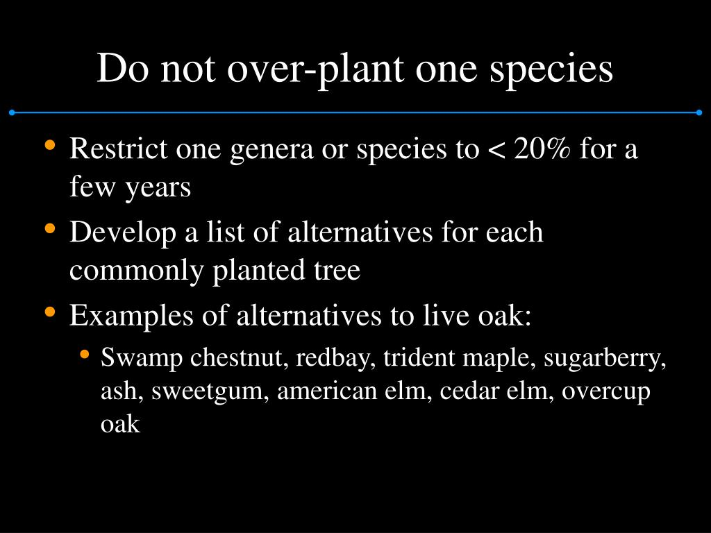 Do not over-plant one species