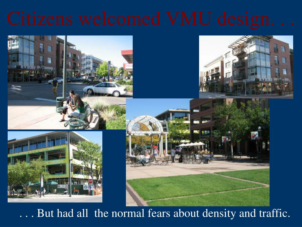 Citizens welcomed VMU design. . .