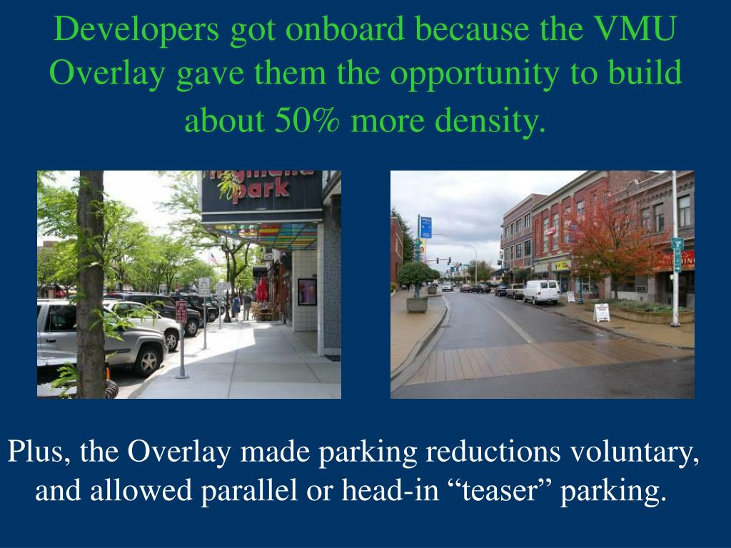Developers got onboard because the VMU Overlay gave them the opportunity to build about 50% more density.