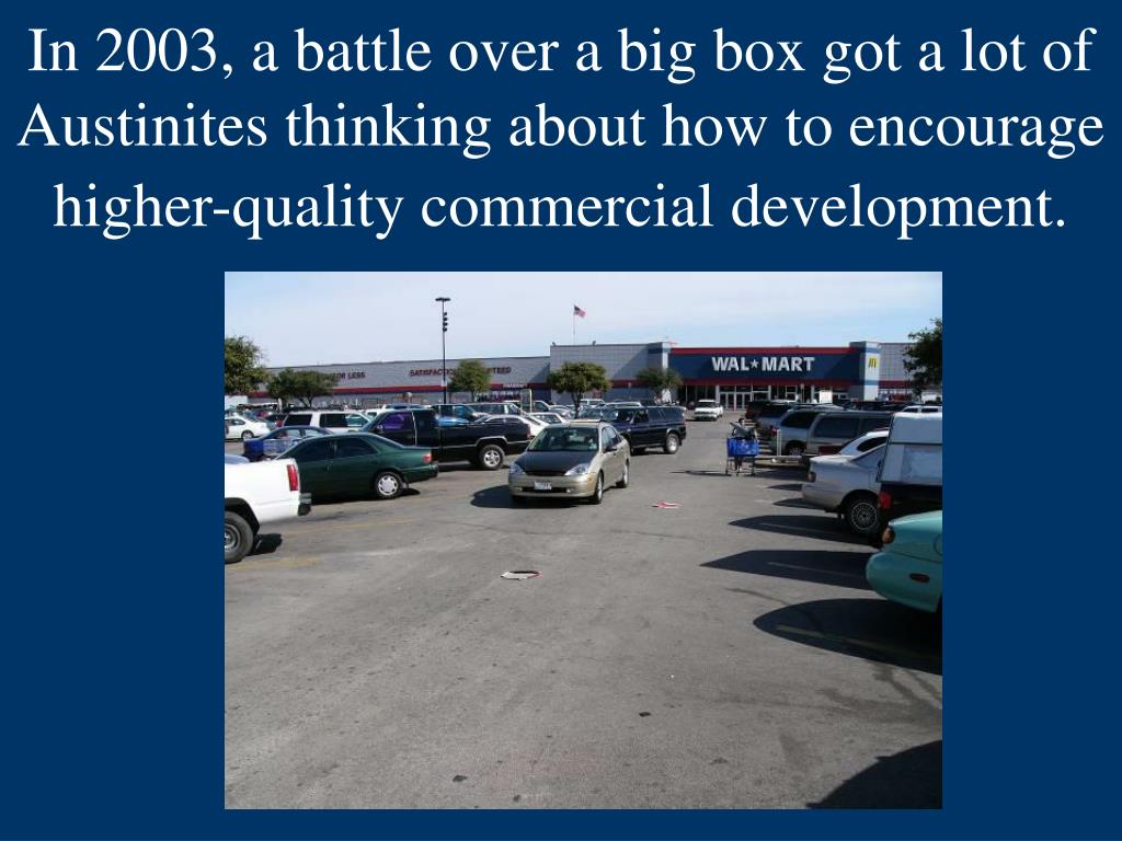 In 2003, a battle over a big box got a lot of Austinites thinking about how to encourage higher-quality commercial development.