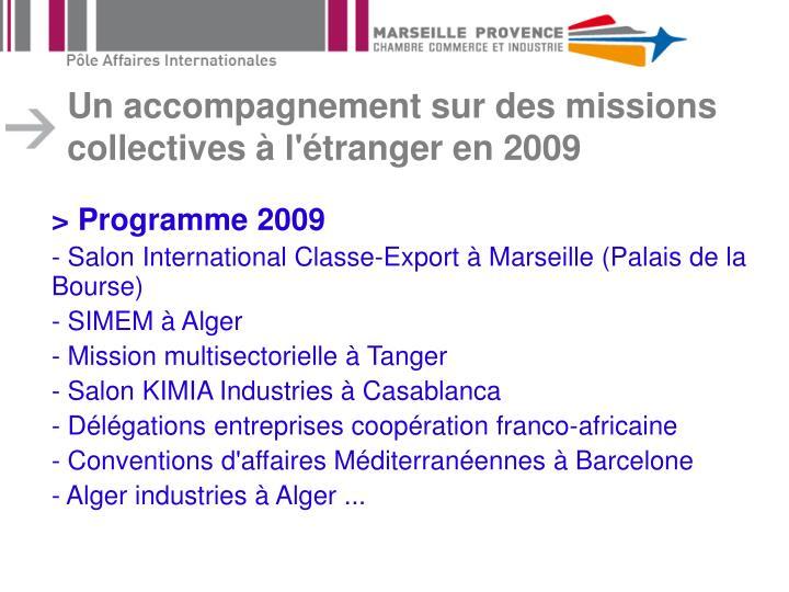 Un accompagnement sur des missions collectives à l'étranger en 2009