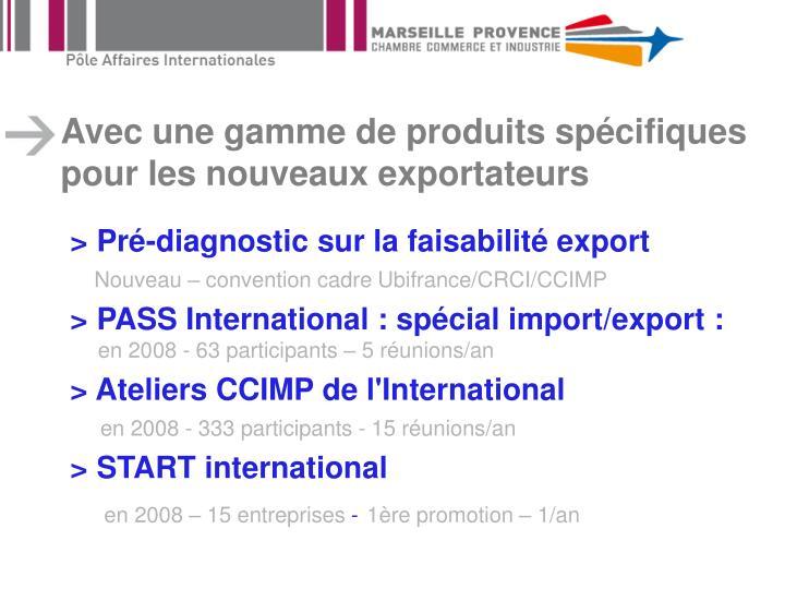 Avec une gamme de produits spécifiques pour les nouveaux exportateurs