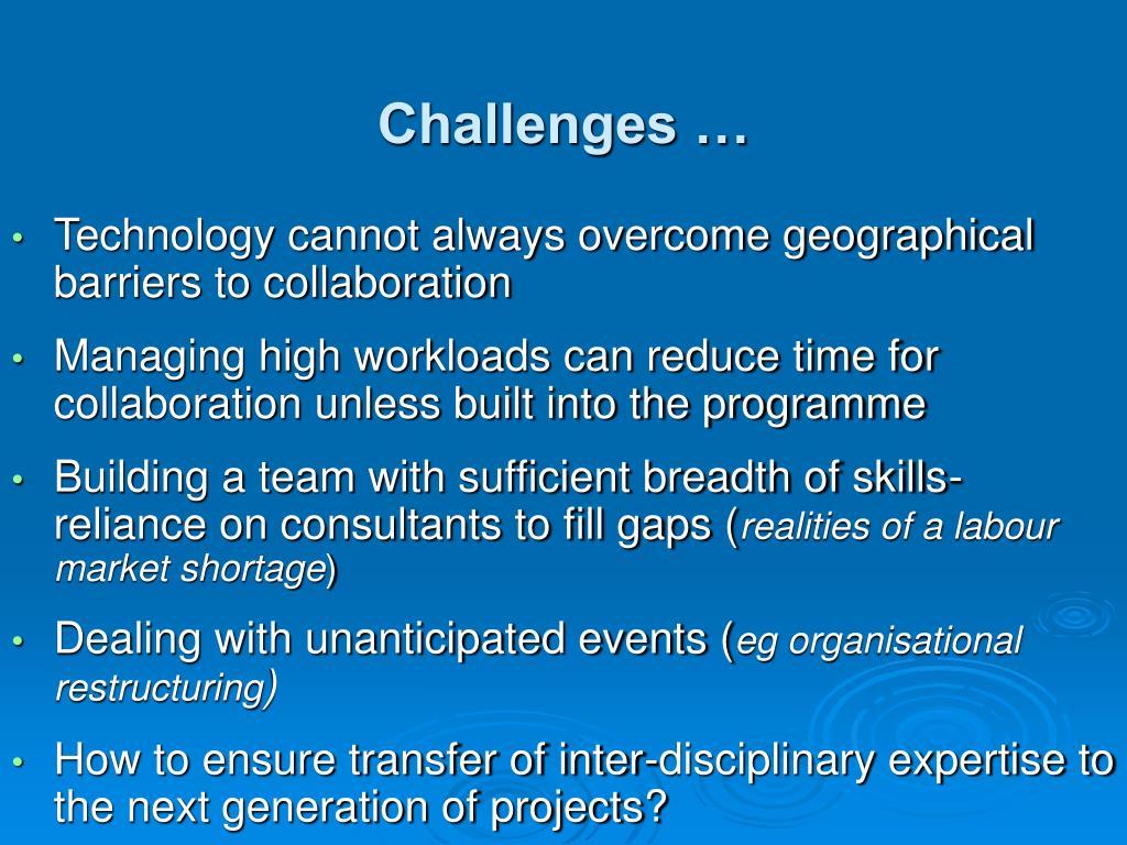 Challenges …