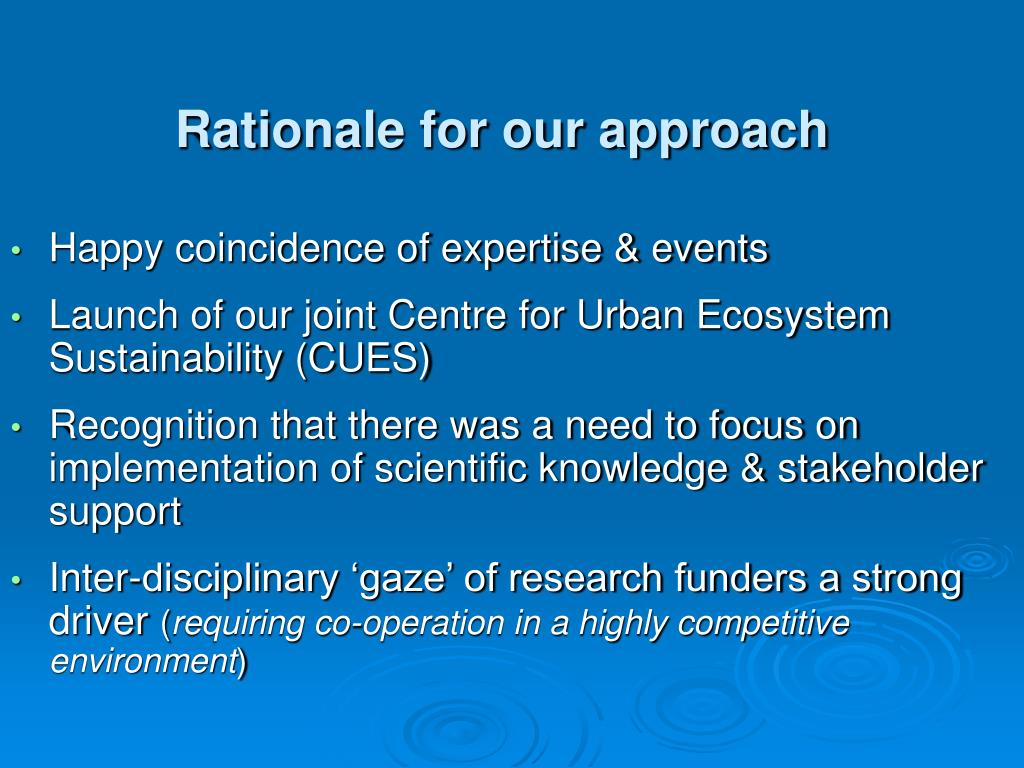 Rationale for our approach