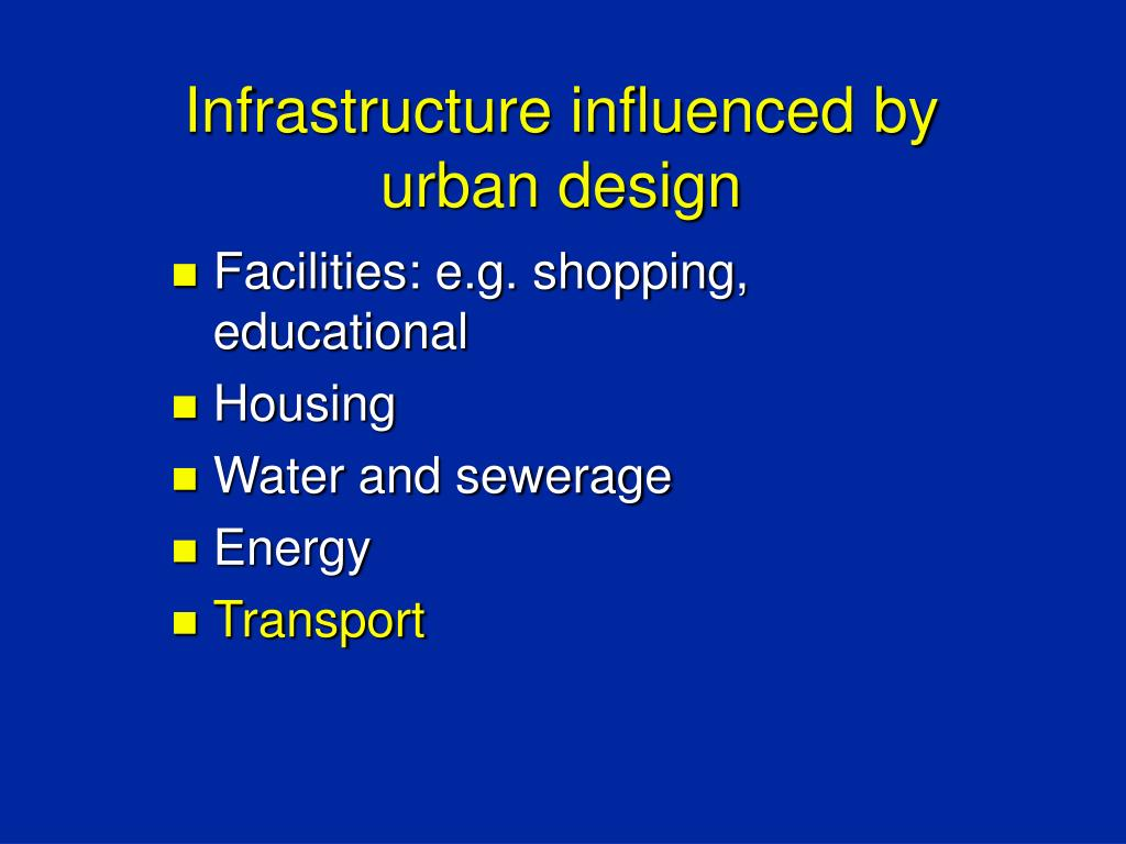 Infrastructure influenced by