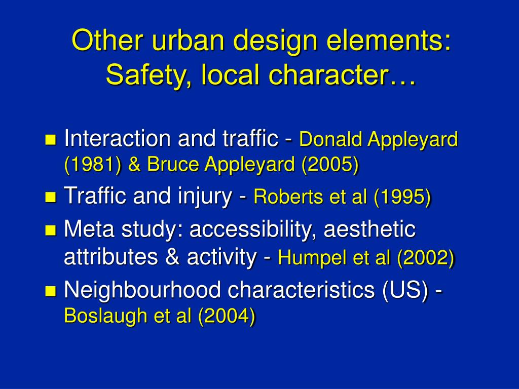 Other urban design elements: Safety, local character…