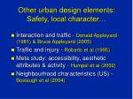 other urban design elements safety local character