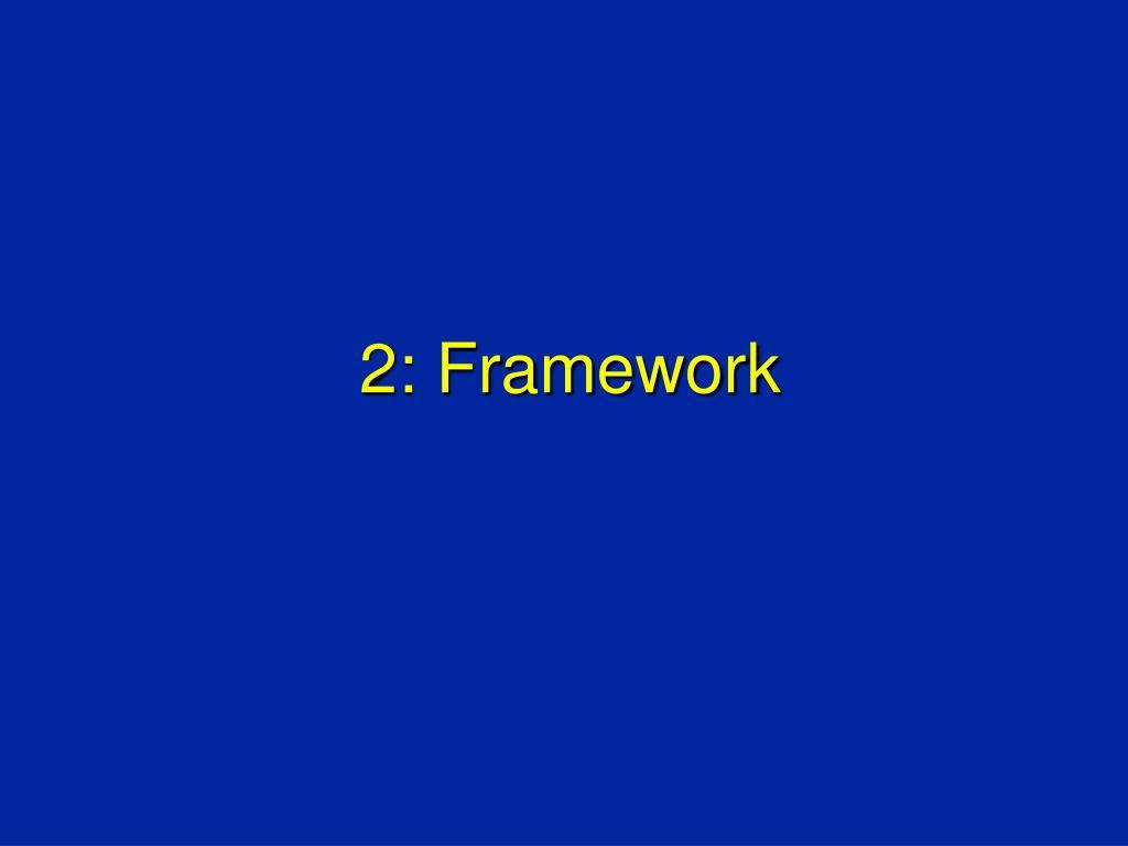 2: Framework