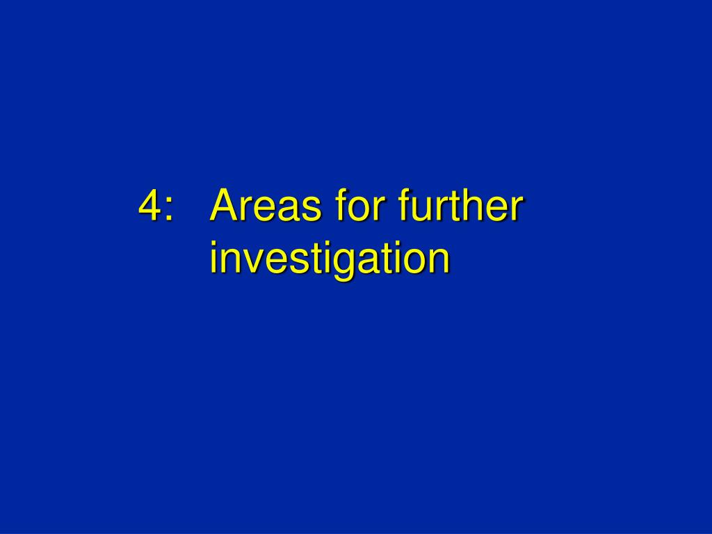 4: Areas for further