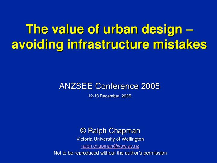 The value of urban design avoiding infrastructure mistakes